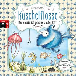 Kuschelflosse - Das unheimlich geheime Zauber-Riff