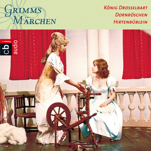 König Drosselbart / Dornröschen / Hirtenbüblein