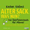 Vergrößerte Darstellung Cover: Alter Sack, was nun?. Externe Website (neues Fenster)