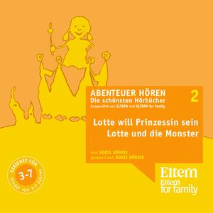 Lotte will Prinzessin werden & Lotte und die Monster