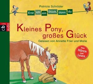 Erst ich ein Stück, dann du - Kleines Pony, großes Glück