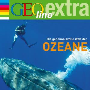 GEOlino extra Hör-Bibliothek - Die geheimnisvolle Welt der Ozeane