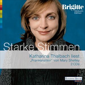 """Katharina Thalbach liest """"Frankenstein"""" von Mary Shelley"""
