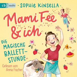 Mami Fee & ich 03 - Die magische Ballettstunde
