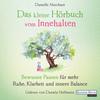 Vergrößerte Darstellung Cover: Das kleine Hör-Buch vom Innehalten. Externe Website (neues Fenster)