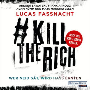 #KillTheRich - Wer Neid sät, wird Hass ernten