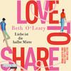 Love to share - Liebe ist die halbe Miete