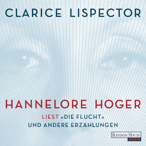 """Hannelore Hoger liest - """"Die Flucht"""" und andere Erzählungen"""