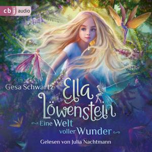 Ella Löwenstein - Eine Welt voller Wunder