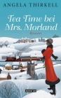 Vergrößerte Darstellung Cover: Tea Time bei Mrs. Morland. Externe Website (neues Fenster)