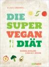Vergrößerte Darstellung Cover: Die Super-Vegan-Diät. Externe Website (neues Fenster)