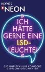 """""""Ich hätte gerne eine LSD-Leuchte!"""""""