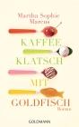 Vergrößerte Darstellung Cover: Kaffeeklatsch mit Goldfisch. Externe Website (neues Fenster)