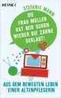 """""""Die Frau Müller hat mir schon wieder die Zähne geklaut!"""""""