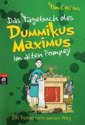 Das Tagebuch des Dummikus Maximus im alten Pompeji