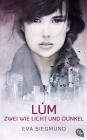 Lúm - Zwei wie Licht und Dunkel