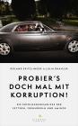 Probier's doch mal mit Korruption!