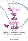 Vergrößerte Darstellung Cover: Warum wir alle Idioten sind. Externe Website (neues Fenster)
