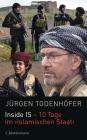 Vergrößerte Darstellung Cover: Inside IS - 10 Tage im 'Islamischen Staat'. Externe Website (neues Fenster)