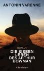 Vergrößerte Darstellung Cover: Die sieben Leben des Arthur Bowman. Externe Website (neues Fenster)