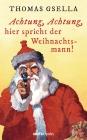 Achtung, Achtung, hier spricht der Weihnachtsmann!