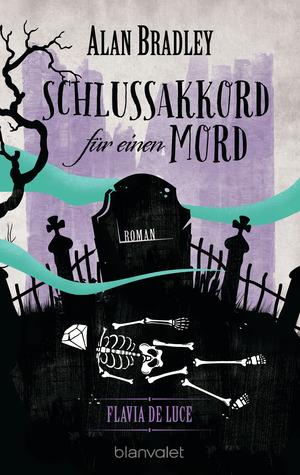 Flavia de Luce - Schlussakkord für einen Mord
