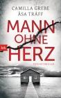 Vergrößerte Darstellung Cover: Mann ohne Herz. Externe Website (neues Fenster)