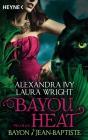 Bayou Heat - Bayon & Jean-Baptiste