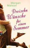 Vergrößerte Darstellung Cover: Dreizehn Wünsche für einen Sommer. Externe Website (neues Fenster)