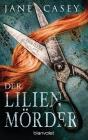 Vergrößerte Darstellung Cover: Der Lilienmörder. Externe Website (neues Fenster)