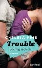 Vergrößerte Darstellung Cover: Trouble - Süchtig nach dir. Externe Website (neues Fenster)