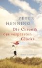 Vergrößerte Darstellung Cover: Die Chronik des verpassten Glücks. Externe Website (neues Fenster)