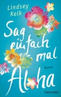 Vergrößerte Darstellung Cover: Sag einfach mal Aloha. Externe Website (neues Fenster)