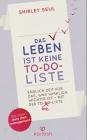 Vergrößerte Darstellung Cover: Das Leben ist keine To-do-Liste. Externe Website (neues Fenster)