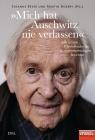 """""""Mich hat Auschwitz nie verlassen"""""""