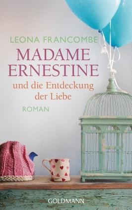 Madame Ernestine und die Entdeckung der Liebe