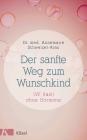 Vergrößerte Darstellung Cover: Der sanfte Weg zum Wunschkind. Externe Website (neues Fenster)