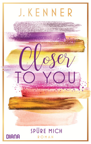 Closer to you - Spüre mich