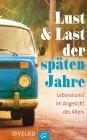 Vergrößerte Darstellung Cover: Lust und Last der späten Jahre. Externe Website (neues Fenster)