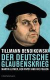 Vergrößerte Darstellung Cover: Der deutsche Glaubenskrieg. Externe Website (neues Fenster)