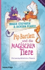 Pip Bartlett und die magischen Tiere - Die brandgefährlichen Fussels