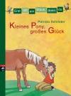 Vergrößerte Darstellung Cover: Kleines Pony, großes Glück. Externe Website (neues Fenster)