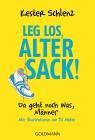 Leg' los, alter Sack!