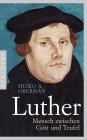 Luther - Mensch zwischen Gott und Teufel
