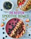 Die besten Smoothie-Bowls