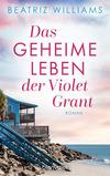 Vergrößerte Darstellung Cover: Das geheime Leben der Violet Grant. Externe Website (neues Fenster)