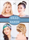 Vergrößerte Darstellung Cover: Headbands - die schönsten Flechtfrisuren mit dem Haarband. Externe Website (neues Fenster)