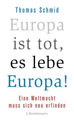 Europa ist tot, es lebe Europa!