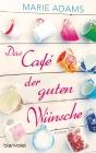 Vergrößerte Darstellung Cover: Das Café der guten Wünsche. Externe Website (neues Fenster)