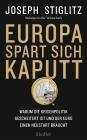Vergrößerte Darstellung Cover: Europa spart sich kaputt. Externe Website (neues Fenster)